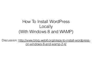 How to Install WordPress Locally on Windows 8 with WAMP server