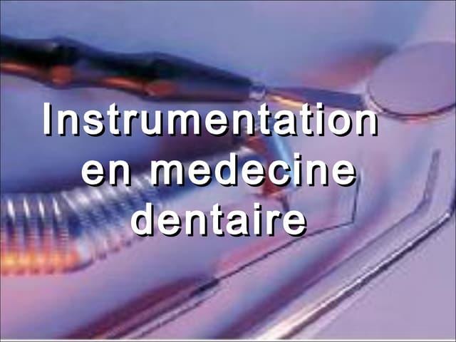 Instrumentation en medecine dentaire