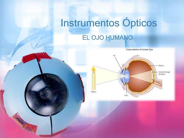 Instrumentos ópticos: El ojo humano