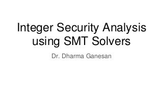Integer security analysis using smt solver