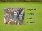 Integrated Townships trending in Chennai