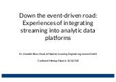 Down the event-driven road: Experiences of integrating streaming into analytic data platforms