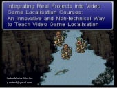Integrating Real Projects into Video Game Localisation Courses
