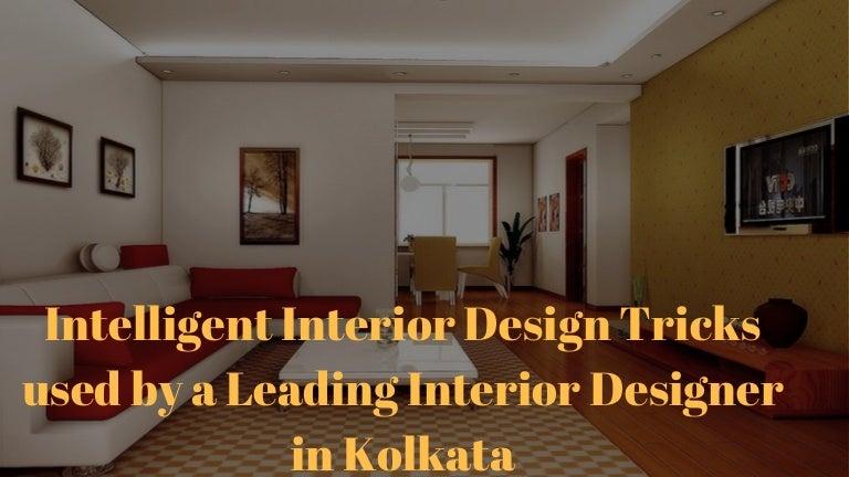 Intelligent Interior Design Tricks Used By A Leading Interior Designe