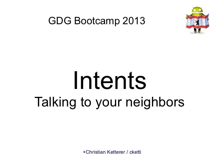 Intents: Talking to your neighbors