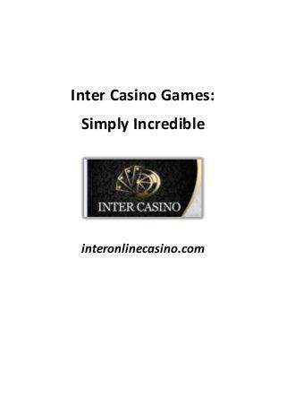 Inter Casino Games: Simply Incredible