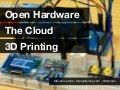 Open Hardware, The Cloud, 3D Printing : Movimento Maker e Uma Nova Revolução Industrial - Intercon2013