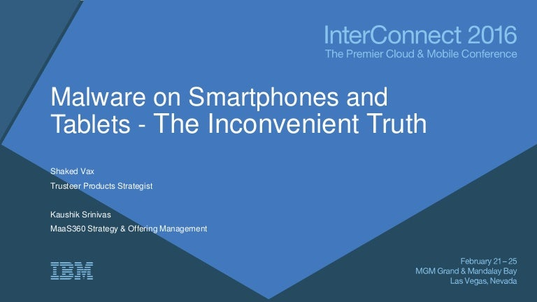 Malware on Smartphones and Tablets - The Inconvenient Truth