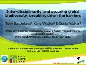 Inter-disciplinarity and securing global biodiversity: breaking down the barriers