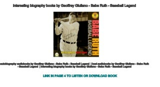 interesting biography books by Geoffrey Giuliano - Babe Ruth - Baseball Legend