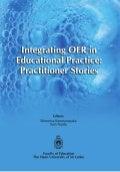 Intergrating OER in Educational Practice: Practitioner Stories