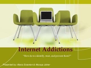 Internet Addiction Presentation