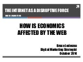 The Internet as a Disruptive Force: How is Economics Affected by the Web