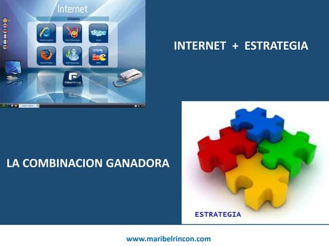 Internet + Estrategia = Combinacion Ganadora