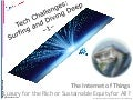 Internet of Things: Luxury for the Rich or Sustainable Equity for All?