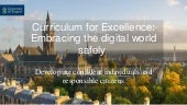 Curriculum for Excellence: Embracing the Digital World Safely