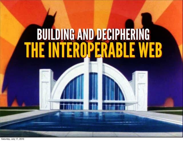 Deciphering the Interoperable Web