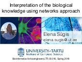 Interpretation of the biological knowledge using networks approach
