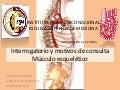 Interrogatorio y Motivos de Consulta Musculo Esqueletico