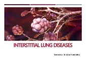 Interstitial Lung Diseases [ILD] Approach to Management