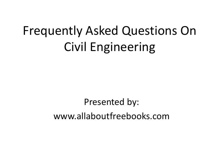 Frequenty Asked Civil Engineering Questions