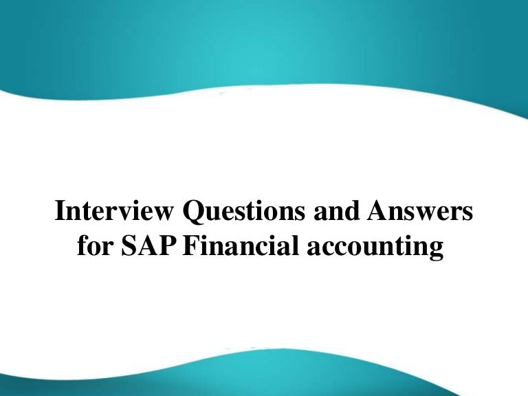 Interview questions and answers for sap financial accounting interviewquestionsandanswersforsapfinancialaccounting 151107022400 lva1 app6891 thumbnail 4gcb1446863152 fandeluxe Choice Image