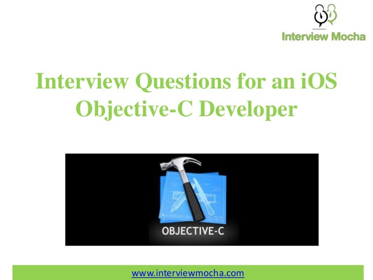 Interview questions for an ios Objective C Developer