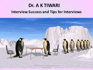 Interview success and tips for interviews