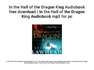 In the Hall of the Dragon King Audiobook free download - In the Hall of the Dragon King Audiobook mp3 for pc