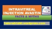 Intravitreal injection avastin facts and myths
