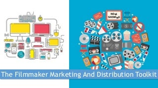 The Filmmaker's Marketing and Distribution Toolkit