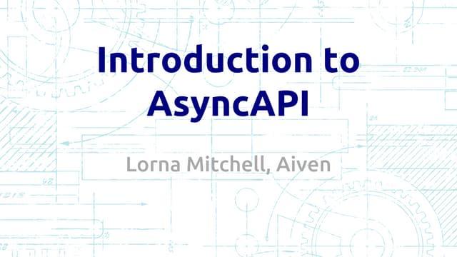 Intro to AsyncAPI