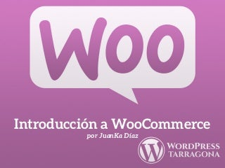 Introducción a WooCommerce - WordPress Tarragona Meetup 2018