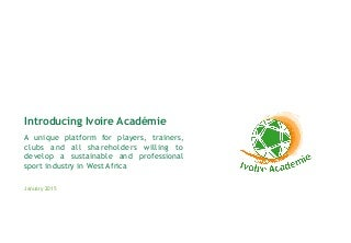 Ivoire Académie - A unique platform for players, coaches and clubs