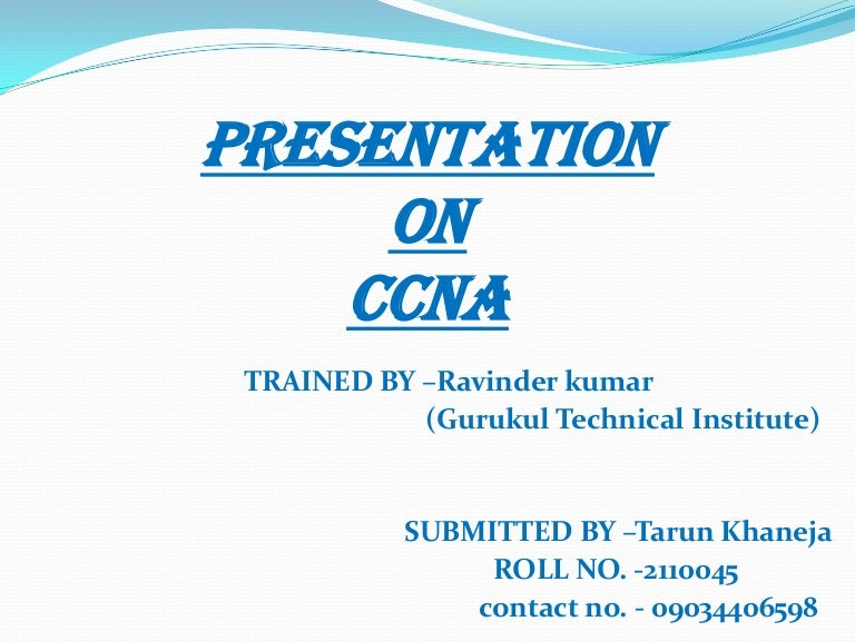 Ccna summer training ppt ( cisco certified network analysis) ppt. By….