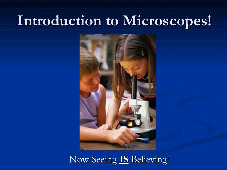Introduction To Microscopes History & Parts