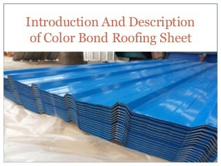 Introduction And Description of Color Bond Roofing Sheet