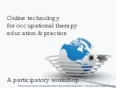 Online technology for Occupational Therapy: Presentation for students