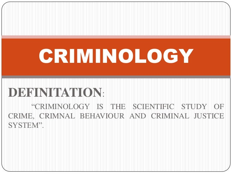 a focus on the scientific study of crime criminology Criminology, the scientific study of criminals and criminal behavior a classical criminology the issues of crime and punishment have aroused interest and discussion since ancient times studies in this area focus on abnormalities in brain functioning that reduce inhibitions toward.