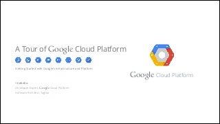 A Tour of Google Cloud Platform