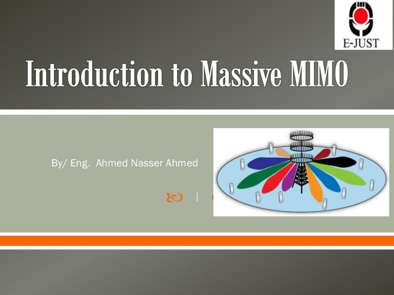 Introduction to Massive Mimo