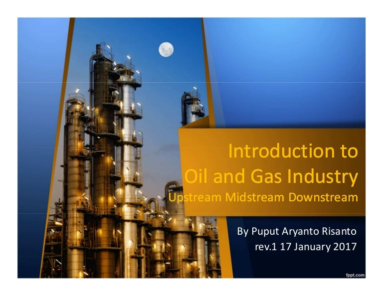 introduction to oil and gas industry - upstream midstream downstream, Presentation templates