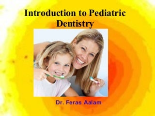 Introduction to pediatric dentistry 2009(new)
