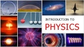 Introduction to physics--Branches of Physics--Importance of physics