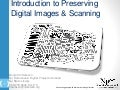 Introduction to preserving digital images & scanning