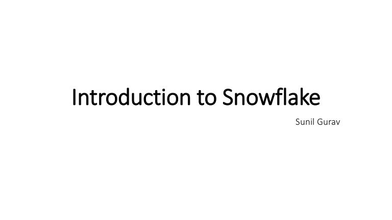 Introduction to snowflake