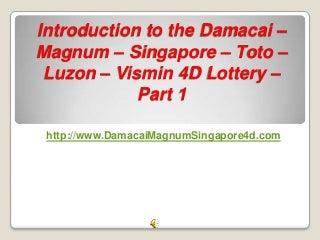Introduction To The Damacai - Magnum - Singapore - Toto - Luzon - Vismin 4D Lottery - Part 1
