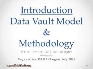 Introduction To Data Vault - DAMA Oregon 2012