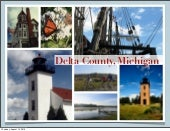 Intro to Delta County, MI