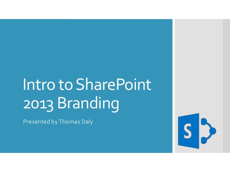 Intro To Branding Sharepoint 2013